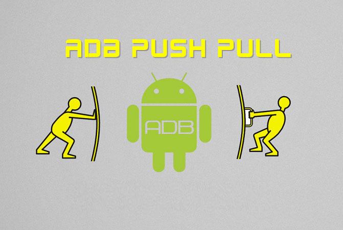 ADB push & pull