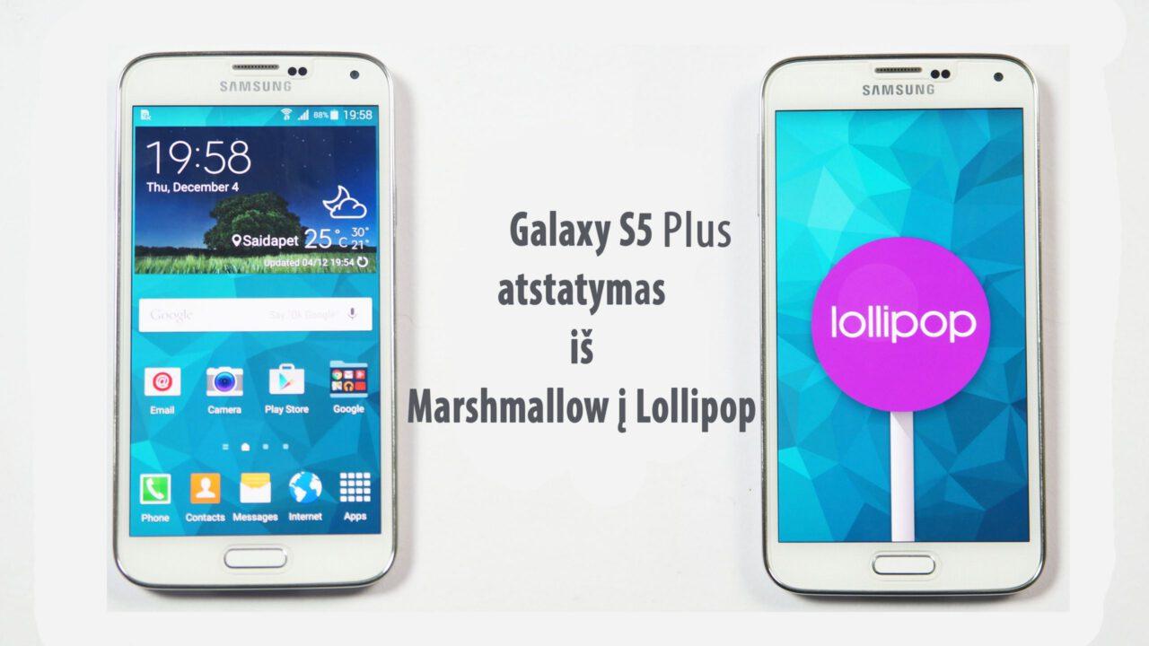 Galaxy-S5-Plus-atstatymas-Lollipop-scaled-1-1280x720.jpg